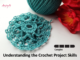 Guide to the different levels of Crochet Skills