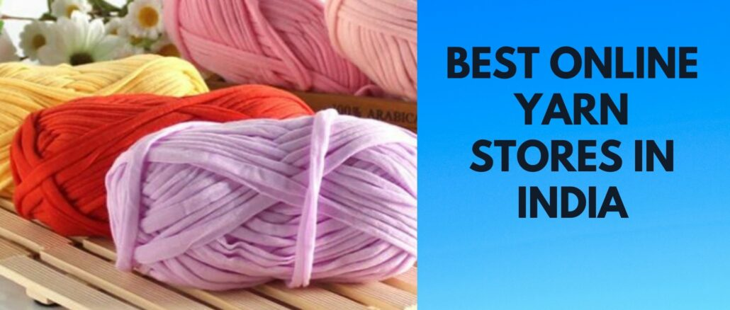 Best Online Yarn Stores In India