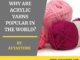 Why are Acrylic Yarns Popular in the World